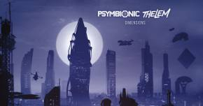 Psymbionic premieres 'Dimensions' with Thelem