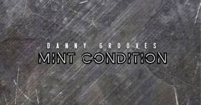 Danny Grooves' beats are always in Mint Condition Preview