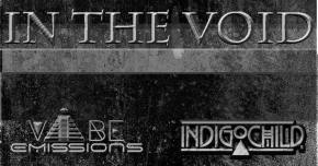 Vibe Emissions & Indigo Child head 'In The Void'