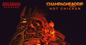Champagne Drip orders up a 'Hot Chicken' for Bassrush
