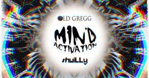 Old Gregg & shwiLLy team up for 'Mind Activation'