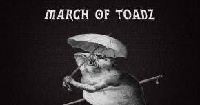 BLAOW! joins the 'March Of Toadz'