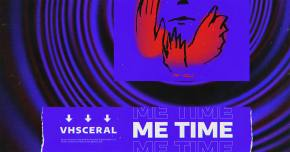 Spend some 'Me Time' with Vhsceral