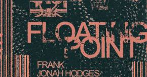 Frank and Jonah Hodges drop us into 'Floating Point'