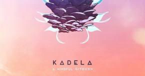 Kadela has us dreaming of 'A Mindful Gitdown'