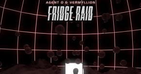 AGENT O & Vermyllion go on a 'Fridge Raid'