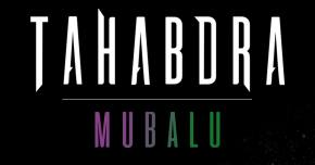 Tahabdra tunes to the frequency of 'Mubalu'