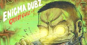 ENiGMA Dubz gets up in those 'Greedy Gutz'