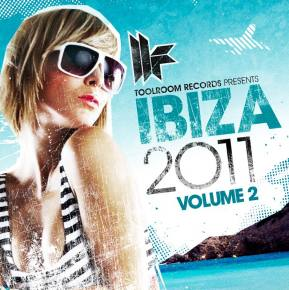 Toolroom Records Ibiza 2011 Vol. 2 Released Today Preview