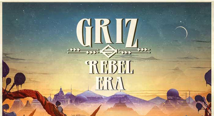 GRiZ - Rebel Era