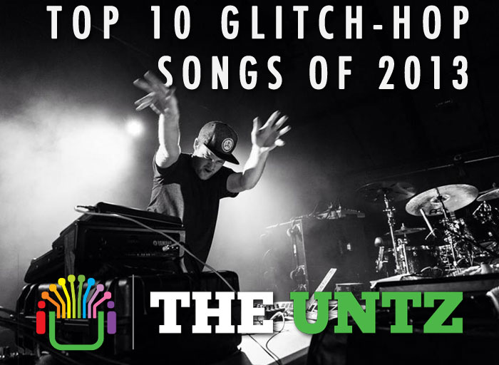 Top 10 Glitch-Hop Songs of 2013