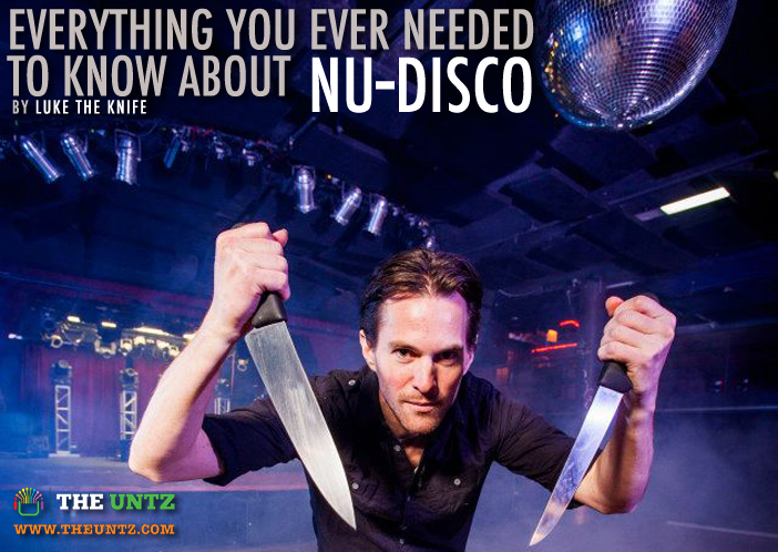 Everything You Ever Needed To Know About Nu-Disco - Luke Miller