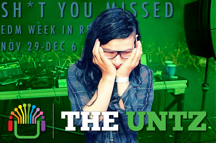 Sh*t You Missed: EDM Week in review [Nov 29 - Dec 6]