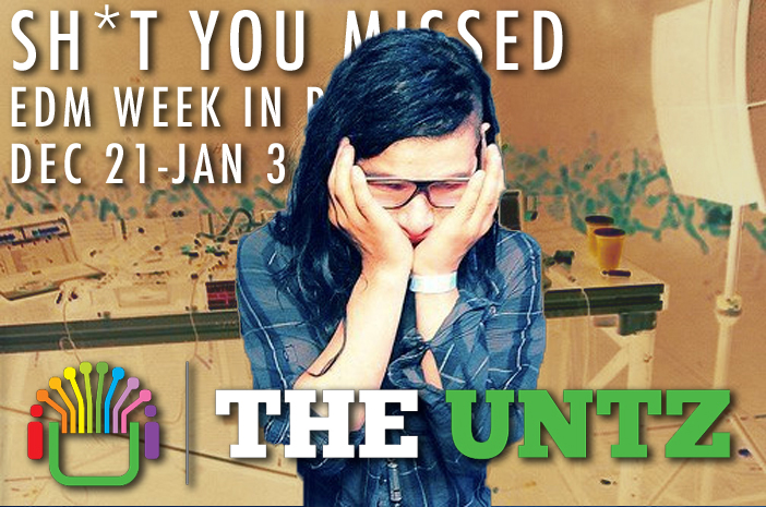 Sh*t You Missed: EDM Week in review [Dec 21-Jan 3]