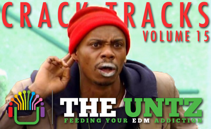 Crack Tracks: Feeding Your EDM Addiction - Volume 15